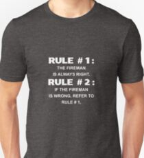 House Rules: Fireman Is Always Right Unisex T-Shirt