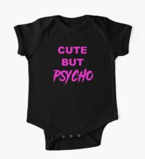 Cute but Psycho One Piece - Short Sleeve