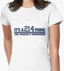 It's A 214 Thing. You Wouldn't Understand. (Blue) Womens Fitted T-Shirt