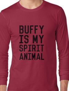 Buffy is my Spirit Animal_Black Long Sleeve T-Shirt