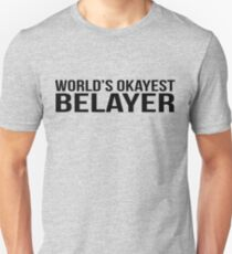 World's okayest Belayer Unisex T-Shirt