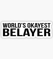 World's okayest Belayer Sticker
