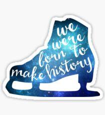 Born to Make History #3 Sticker