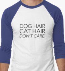 Dog Hair Cat Hair Don't Care T-Shirt