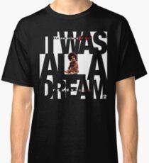 It was all a Dream - Cloud Nine [White] Classic T-Shirt