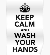 Keep Calm and Wash Your Hands - Black Poster