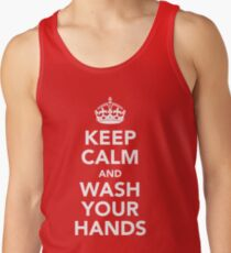 KEEP CALM AND WASH YOUR HANDS - WHITE Tank Top
