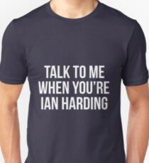 Talk to me when you're Ian Harding-- White Unisex T-Shirt