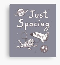 Just Spacing Out Cute Space Pun Humor Canvas Print