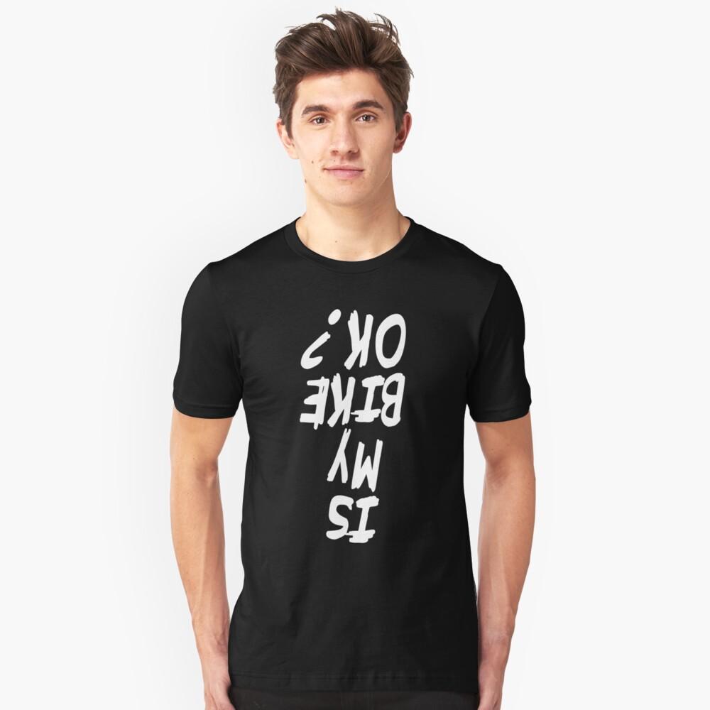 ¿Está bien mi bicicleta? Camiseta Camiseta unisex