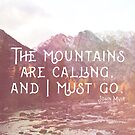 The Mountains Are Calling by Stephie Johnson