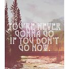 If You Don't Go Now by Stephie Johnson