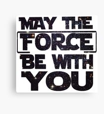 May the Force be with you - Galaxy Canvas Print