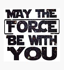 May the Force be with you - Galaxy Photographic Print