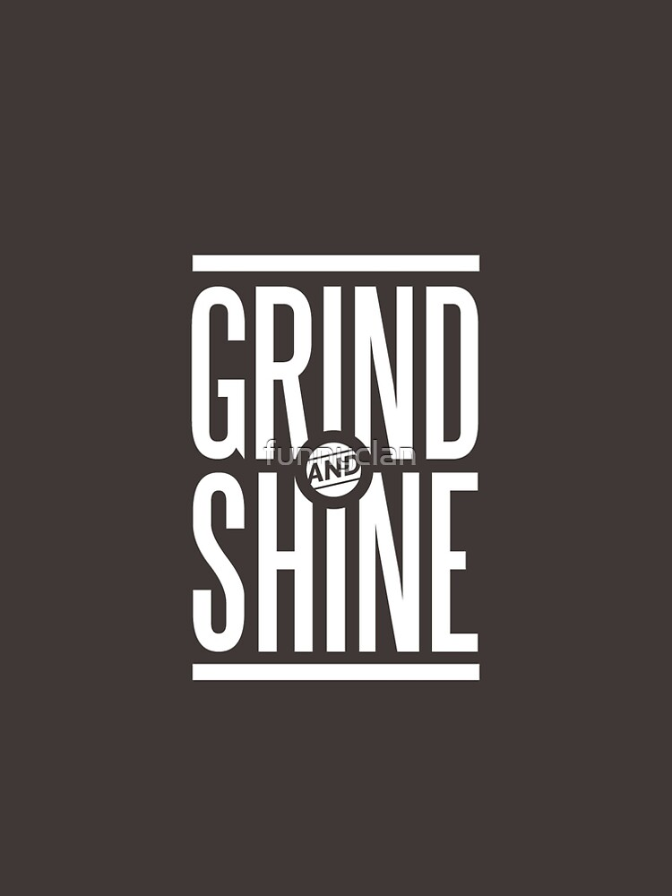 GRIND AND SHINE Hustle Quotes TShirts ALine Dress By Funnyclan Stunning Hustle Quotes