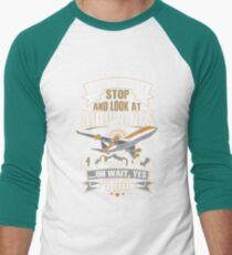 I Don't Always Stop And Look At Airplanes Funny Gift T-Shirt
