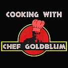 Cooking with Chef Goldblum by dodadue89