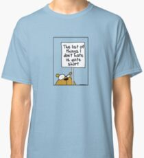 The list of things I don't hate is quite short Classic T-Shirt