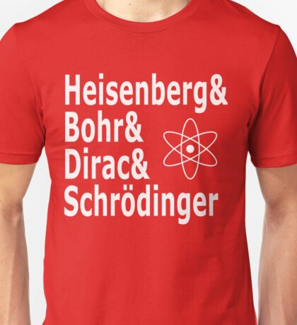 Funny Physics and Engineering Design with Quantum Physicists Unisex T-Shirt