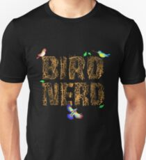 Bird Nerd Watcher Birder Lovers Birdwatching Gift Unisex T-Shirt