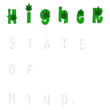 Higher state of mind shirt by StonerGamesInc