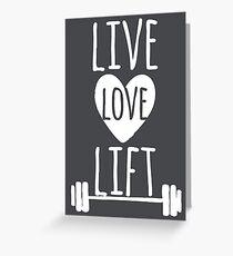 Live, Love, Lift Greeting Card