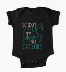 """""""Sorry I can't I'm Charging my Crystals"""" Witchcraft Inspired Shirt T-Shirt One Piece - Short Sleeve"""