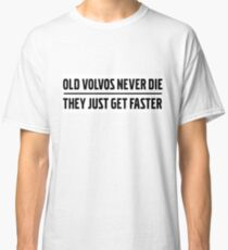 Old Volvos Never Die They Just Get Faster Turbobricks Classic T-Shirt