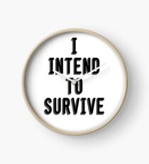I Intend To Survive Clock
