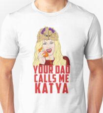 Your Dad Calls Me Katya T-Shirt