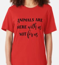 Vegan - Animals are here with us, not for us Slim Fit T-Shirt