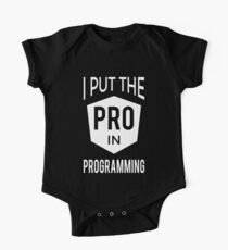 I put the PRO in Programming - Professional Programmer Design One Piece - Short Sleeve