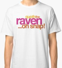 Quoth the Raven-Symoné Classic T-Shirt