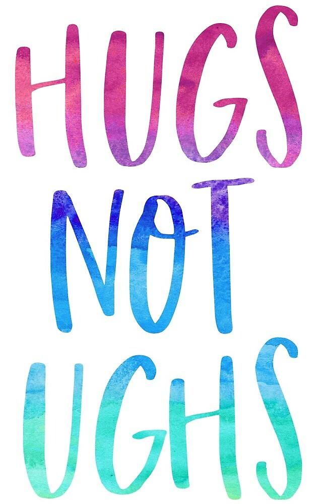 Hugs Not Ughs by prepoftheplains