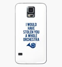 I Would Have Stolen You A Whole Orchestra Case/Skin for Samsung Galaxy