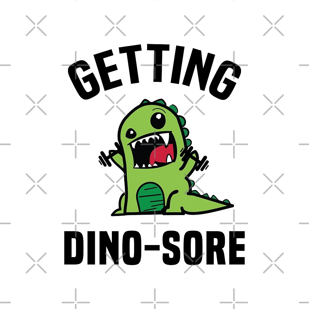 Getting Dino-Sore by DJBALOGH