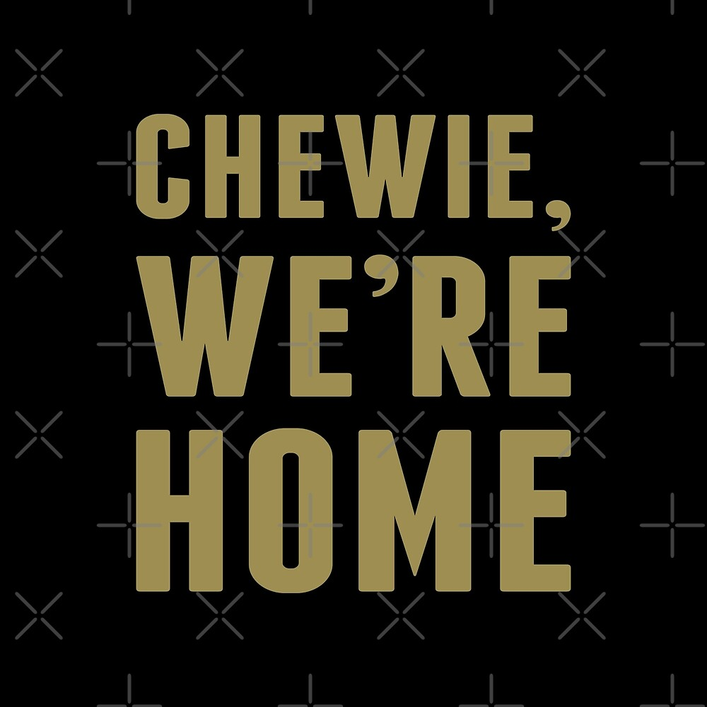 Chewie, We're Home by DJBALOGH