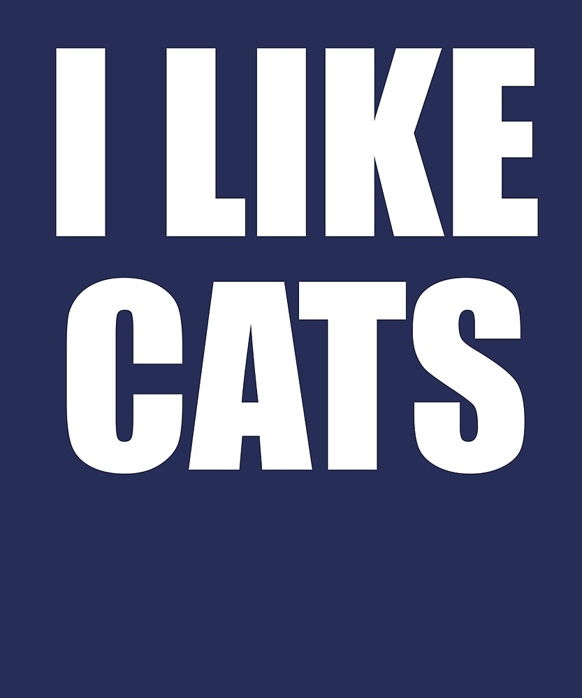 I Like Cats by AlwaysAwesome