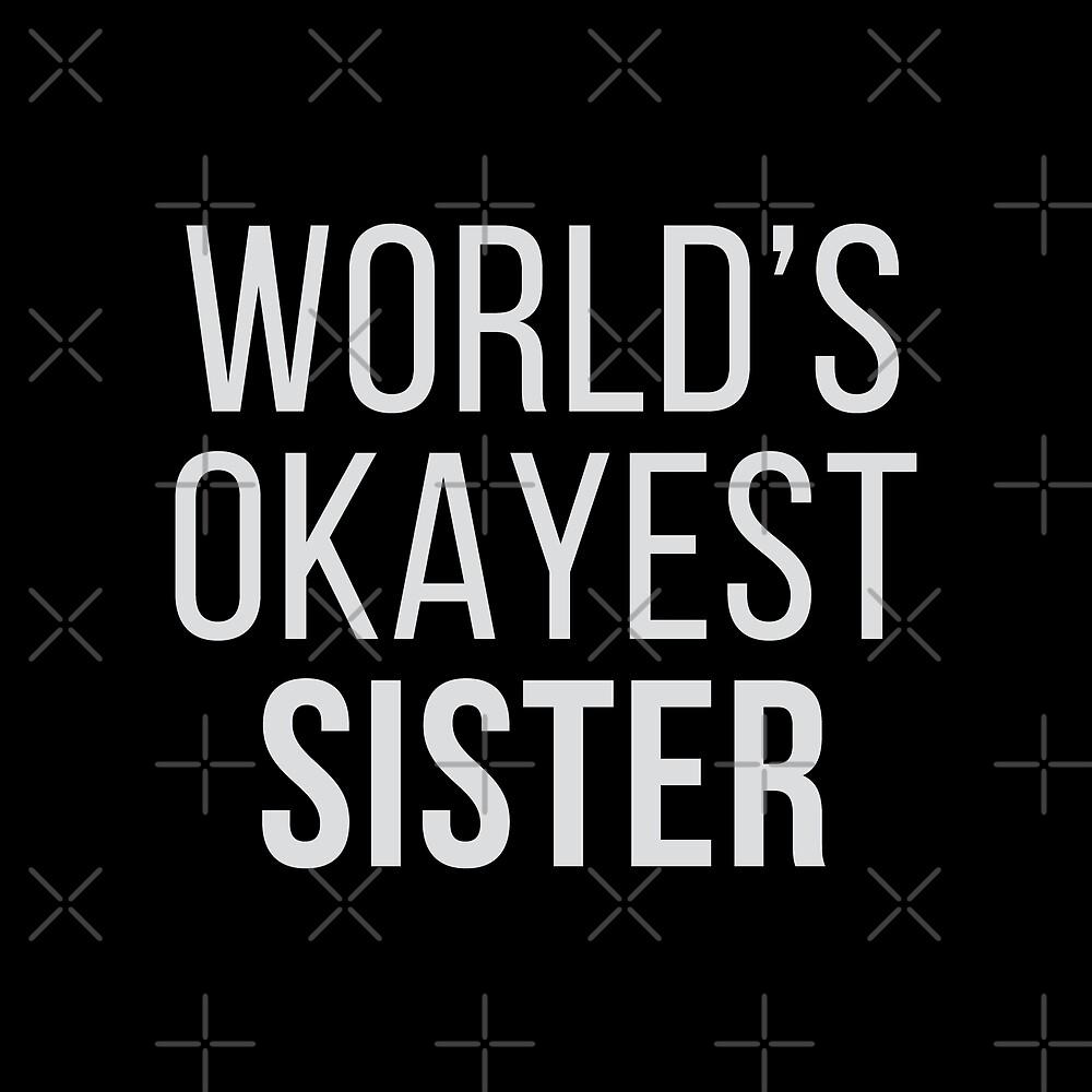 World's Okayest Sister by DJBALOGH