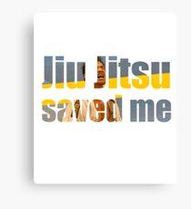 BJJ Saved My Life Motivational Canvas Print
