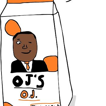 OJ's OJ  by AlexAdamsonArt
