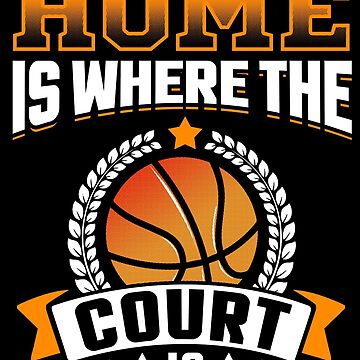 Home Is Where The Court Is by Funnydoneright