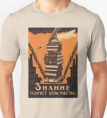 Soviet Propaganda - Knowledge Will Break the Chains of Slavery (1920) Unisex T-Shirt