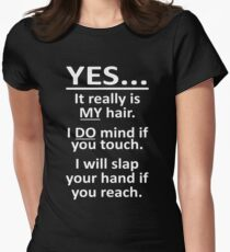 Yes It Really Is My Hair Womens Fitted T-Shirt