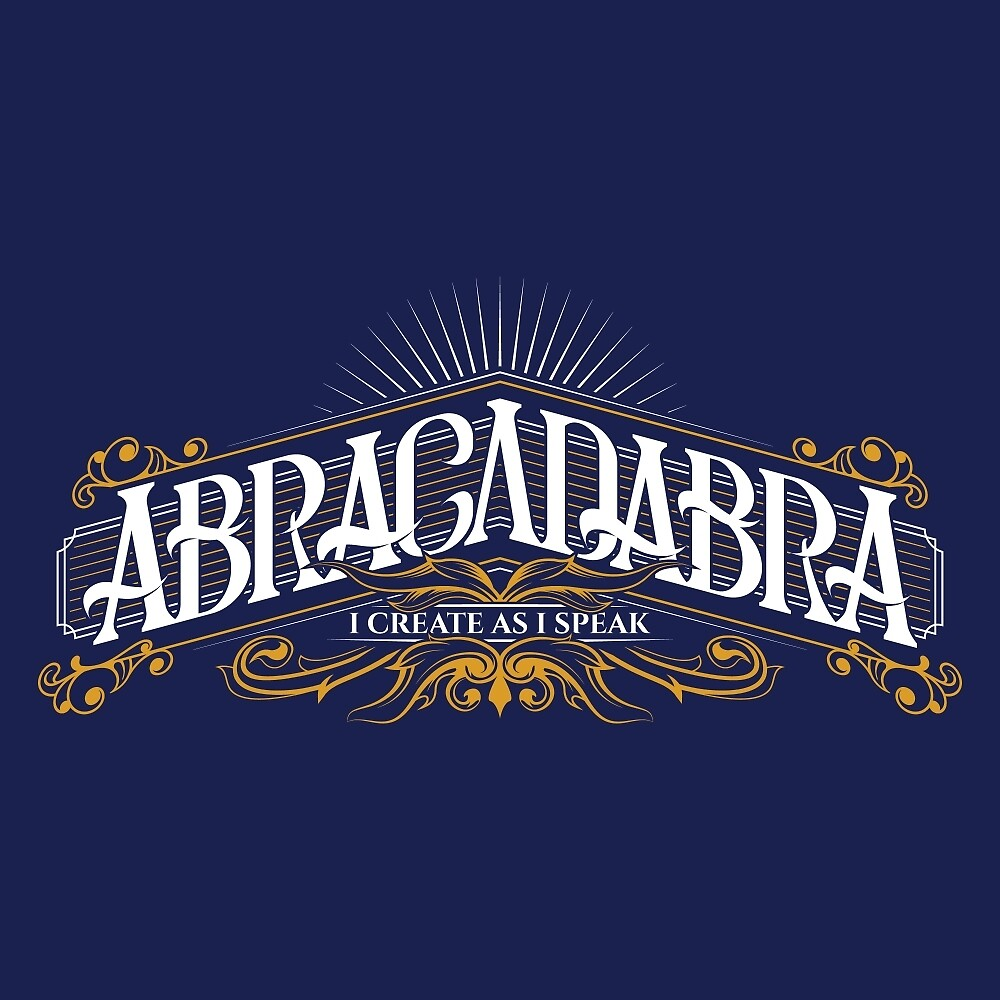 Abracadabra (I Create As I Speak) by frederickgarcia