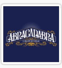 Abracadabra (I Create As I Speak) Sticker