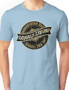 President Elect Donald Trump Inauguration Day January 20th 2017 Unisex T-Shirt