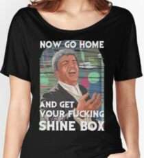 Go home and get your Shinebox! Women's Relaxed Fit T-Shirt
