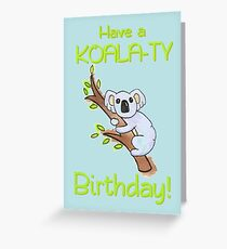 Koala-ty. Greeting Card