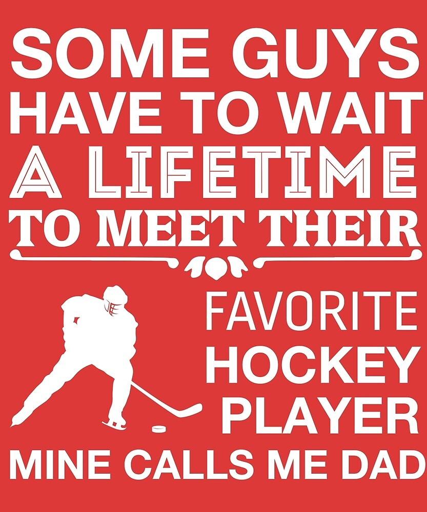 My Favorite Hockey Player Calls Me Dad Cute Father's Day T-Shirt by AlwaysAwesome